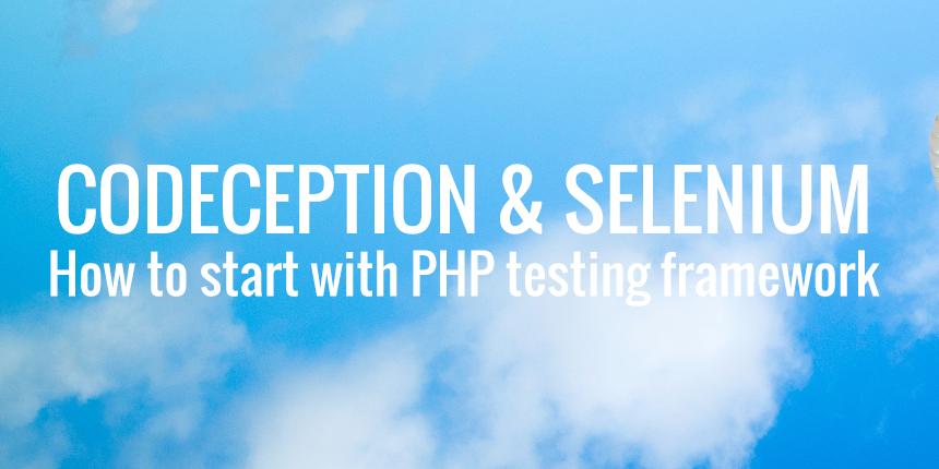 Ceodeception & Selenium - PHP testing framework
